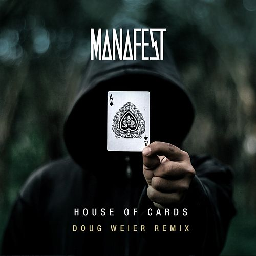 House of Cards (Doug Weier Remix) by Manafest