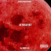 Are You Ready for It von Theunknown