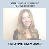 ASMR Close Up Whispering Positive Thoughts de Creative Calm ASMR