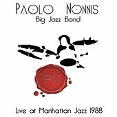 Live at Manhattan Jazz 1988 by Paolo Nonnis Big Jazz Band