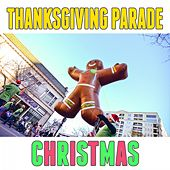 Thanksgiving Parade Christmas by Various Artists
