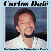 Um Estranho No Ninho / Deixa Pra Lá de Carlos Dafé