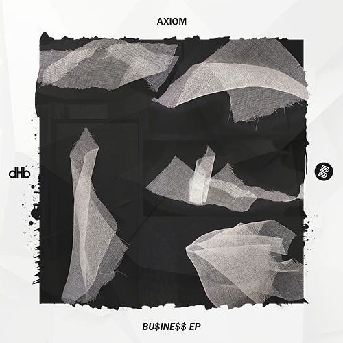 Bu$Ine$$ Ep by Axiom