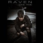One Time von Raven