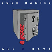All I Have von Josh Daniel