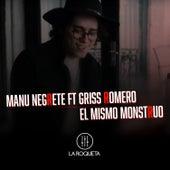 El Mismo Monstruo by Manu Negrete