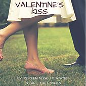 Valentine's Kiss , Evergreen Music Dedicated to all the Lovers by Various Artists