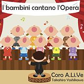 I bambini cantano l'Opera (Arr. for Choir) von Various Artists
