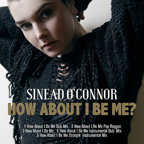 How About I Be Me de Sinead O'Connor