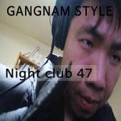Nightclub 47 (Super 1.0) by Gangnam Style