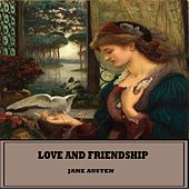 Jane Austen: Love and Friendship (Clearvoices Books) (Clearvoices Books) by Mary Adina