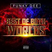 Best of Both Worlds- EP by FunkyDee