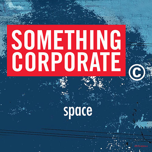 Space (single From The Album North) by Something Corporate