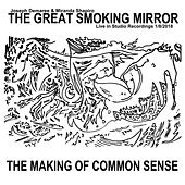 The Making of Common Sense (Live in Studio) by The Great Smoking Mirror