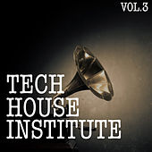 Tech House Institute, Vol. 3 von Various Artists