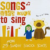 25 More Sunday School Songs von Songs Kids Love To Sing