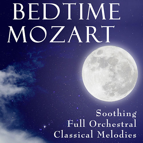 Bedtime Mozart - Soothing Full Orchestral Classical Melodies de The Stradivari Orchestra