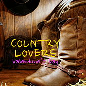Country Lovers: Valentine's Day by Various Artists