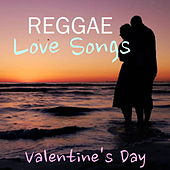 Reggae Love Songs: Valentine's Day by Various Artists