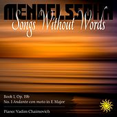 Felix Mendelssohn: Songs Without Words, Book 1, Op. 19b: No. 1 in E Major by Vadim Chaimovich