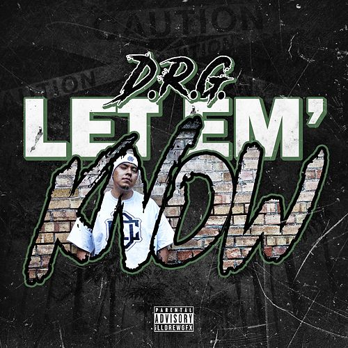 Let 'em' know by Dr G