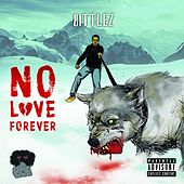 No Love Forever by Bittlez