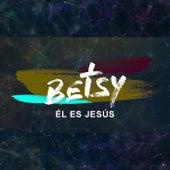 Él Es Jesús von Betsy