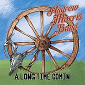 A Long Time Comin' de Andrew Morris Band