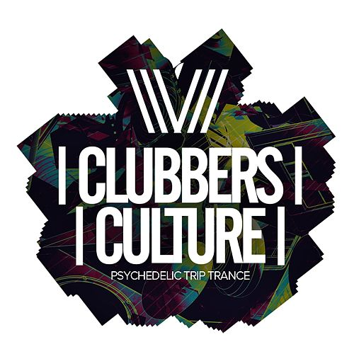 Clubbers Culture: Psychedelic Trip Trance - EP by Various Artists