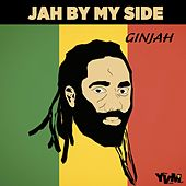 Jah By My Side - Single by Ginjah