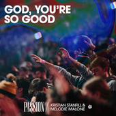God, You're So Good (Live) de Passion