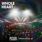 Whole Heart (Live) by Passion