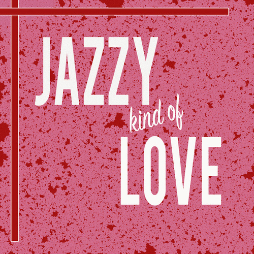 Jazzy Kind Of Love by Various Artists