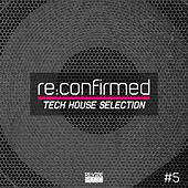 Re:Confirmed - Tech House Selection, Vol. 5 by Various Artists