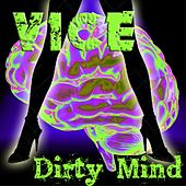 Dirty Mind by Vice