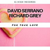 For Your Love by David Serrano