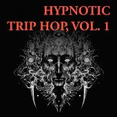Hypnotic Trip Hop, Vol. 1 by Various Artists