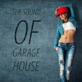 The Sound of Garage House von Various Artists