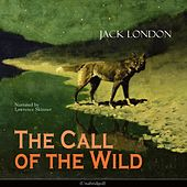 The Call of the Wild (Unabridged) by Lawrence Skinner