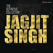 The Definitive Collection: Jagjit Singh by Various Artists