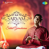 Sarvam Music from India by Sikkil Gurucharan