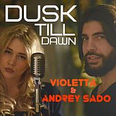 Dusk Till Dawn by Violetta
