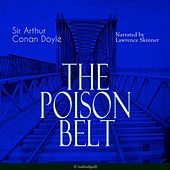 The Poison Belt (Unabridged) by Lawrence Skinner