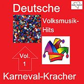 Deutsche Volksmusik-Hits: Karneval, Vol. 1 van Various Artists