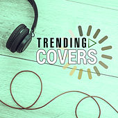 Trending Covers by Various Artists