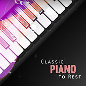 Classic Piano to Rest – Instrumental Jazz Music, Gentle Sounds Relieve Stress, Peaceful Mind, Soft Jazz After Work by The Jazz Instrumentals