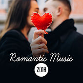 Romantic Music 2018 by Relaxing Instrumental Jazz Ensemble