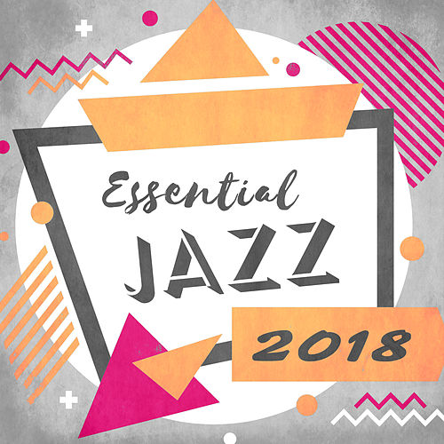 Essential Jazz 2018 by Unspecified