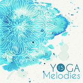 15 Yoga Melodies von Lullabies for Deep Meditation