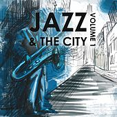 Jazz & the City, Volume One by Various Artists